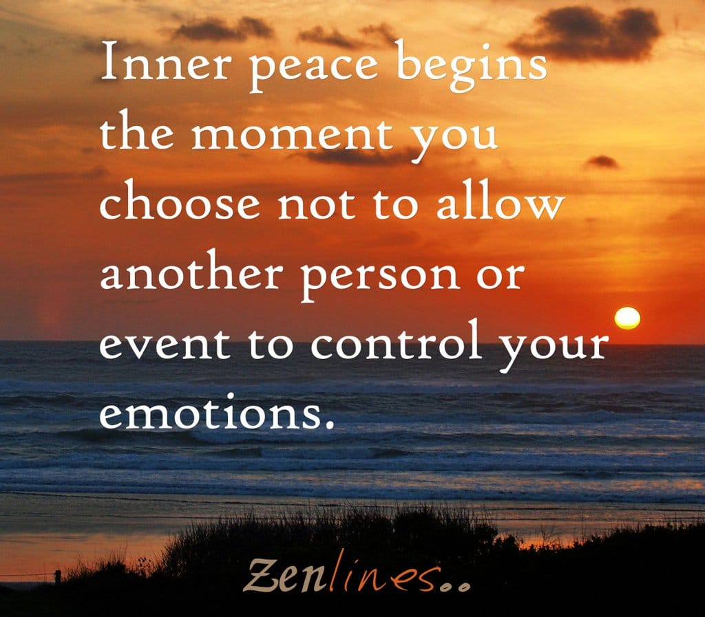 Quotes Zen Inner Peace Begins The Moment You Choose Not To Allow Another
