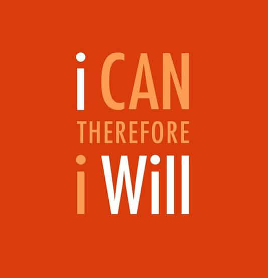 I Can. Therefore, I Will