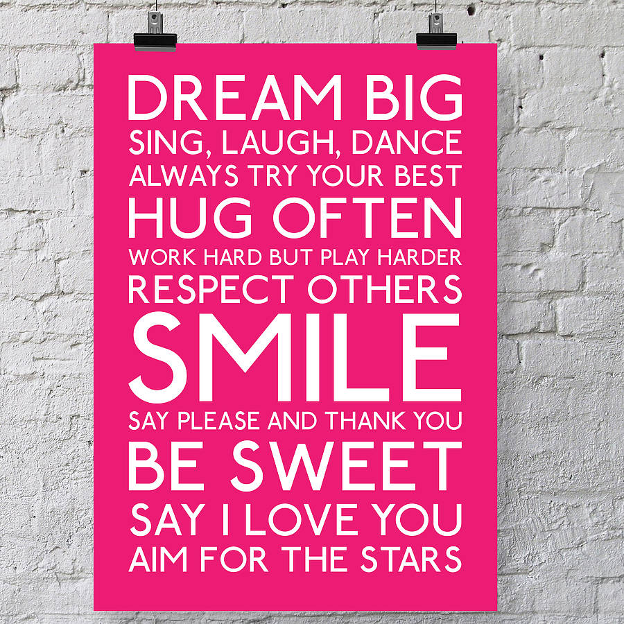 Dream BIG. Sing. Laugh. Dance. Always try your best