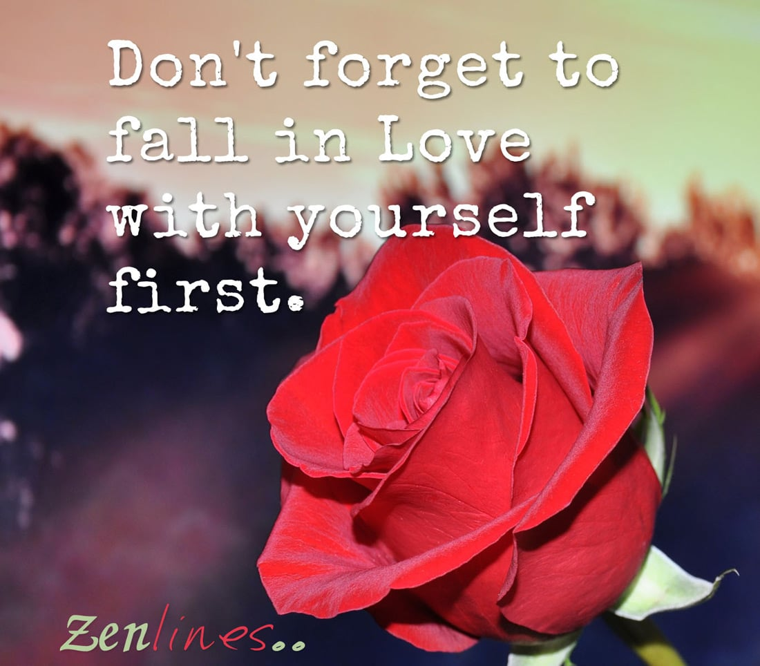 Dont Forget To Fall In Love With Yourself First Zen Lines