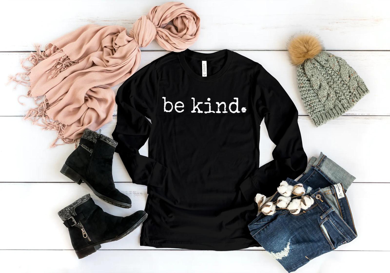 Be Kind Uplifting Gift Kindness Long Sleeve